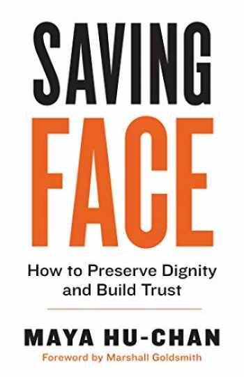 9781523088607-1523088605-Saving Face: How to Preserve Dignity and Build Trust