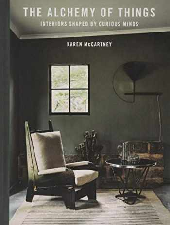 9781760527778-1760527777-The Alchemy of Things: Interiors shaped by curious minds