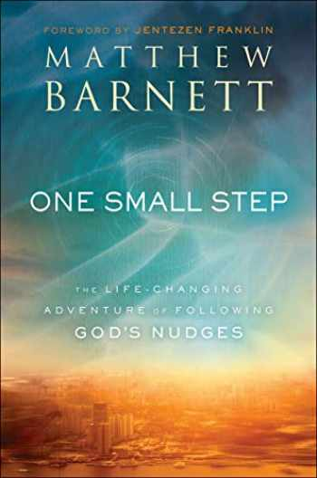 9780800799571-0800799577-One Small Step: The Life-Changing Adventure of Following God's Nudges