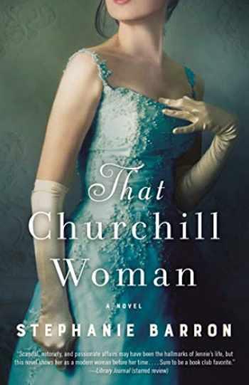 9781524799588-1524799580-That Churchill Woman: A Novel