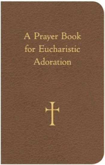 9780829429060-0829429069-A Prayer Book for Eucharistic Adoration