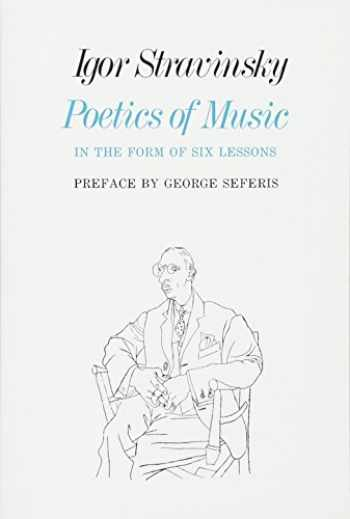 9780674678569-0674678567-Poetics of Music in the Form of Six Lessons (The Charles Eliot Norton Lectures)