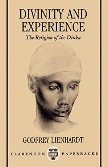 9780198234050-0198234058-Divinity and Experience: The Religion of the Dinka