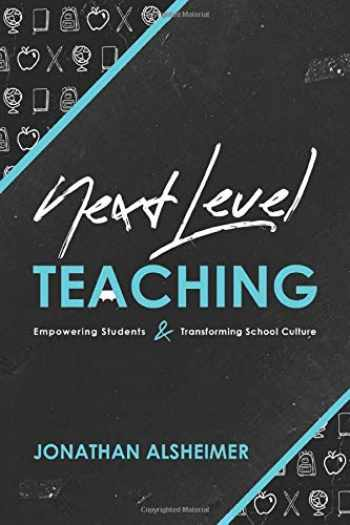 9781951600068-1951600061-Next-Level Teaching: Empowering Students and Transforming School Culture