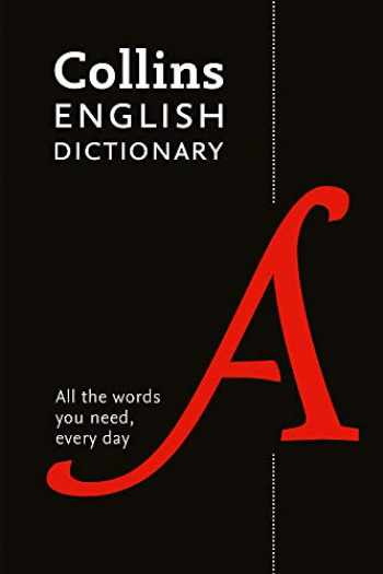 9780008309435-0008309434-Collins English Dictionary Paperback Edition: 200,000 Words and Phrases for Everyday Use
