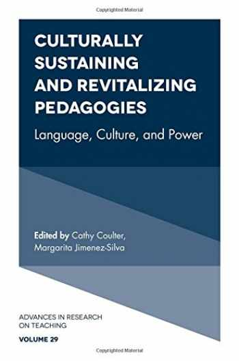 9781784412616-1784412619-Culturally Sustaining and Revitalizing Pedagogies: Language, Culture, and Power (Advances in Research on Teaching)