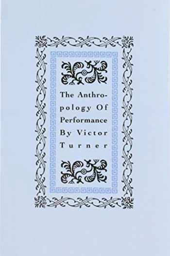 9781555540012-1555540015-The Anthropology of Performance (PAJ Books)