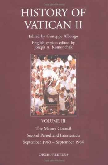 9781570751530-1570751536-The History of Vatican II, Vol. 3: The Mature Council, Second Period and Intersession, September 1963-September 1964