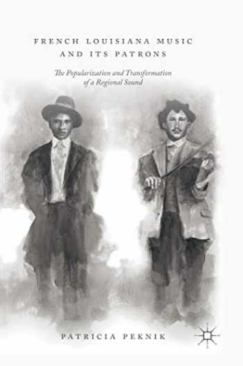9783319974231-3319974238-French Louisiana Music and Its Patrons: The Popularization and Transformation of a Regional Sound