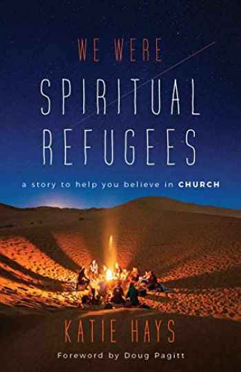 9780802877789-0802877788-We Were Spiritual Refugees: A Story to Help You Believe in Church