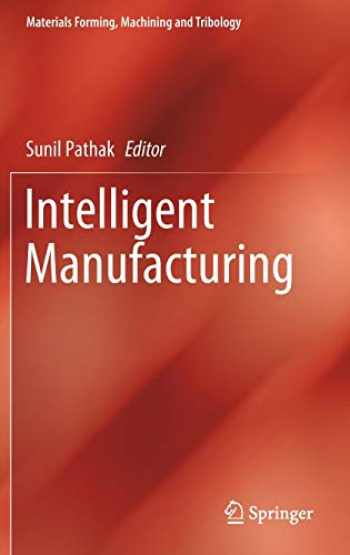 9783030503116-3030503119-Intelligent Manufacturing (Materials Forming, Machining and Tribology)