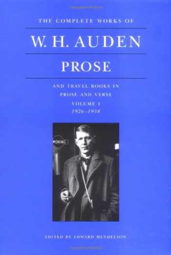 9780691068039-0691068038-The Complete Works of W. H. Auden: Prose and Travel Books in Prose and Verse, 1926-1938 (Volume 1)