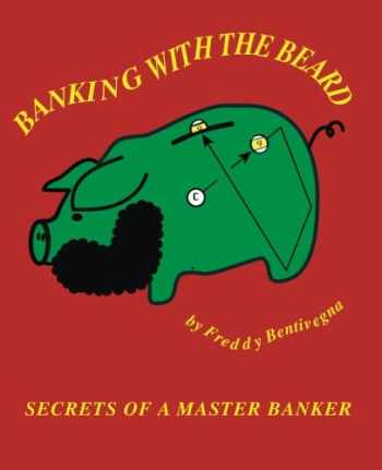 9780976622819-0976622815-Banking with the Beard: Secrets of a Master Banker