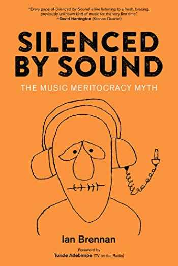 9781629637037-1629637033-Silenced by Sound: The Music Meritocracy Myth