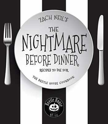9781631065781-1631065785-The Nightmare Before Dinner: Recipes to Die For: The Beetle House Cookbook