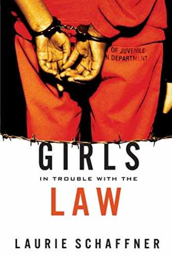 9780813538341-0813538343-Girls in Trouble with the Law (Rutgers Series in Childhood Studies)
