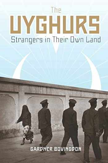 9780231147590-0231147597-The Uyghurs: Strangers in Their Own Land