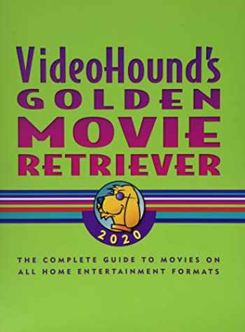 9781410394187-1410394182-VideoHound's Golden Movie Retriever 2020: The Complete Guide to Movies on VHS, DVD, and Hi-Def Formats