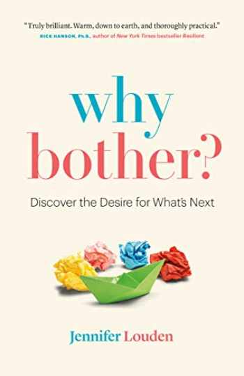 9781989603123-1989603122-Why Bother: Discover the Desire for What's Next