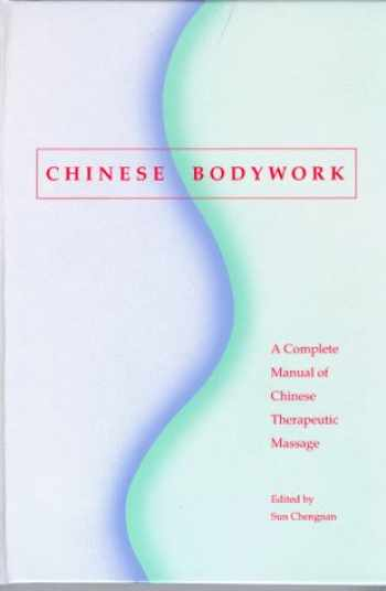 9781881896067-1881896064-Chinese Bodywork: A Complete Manual of Chinese Therapeutic Massage