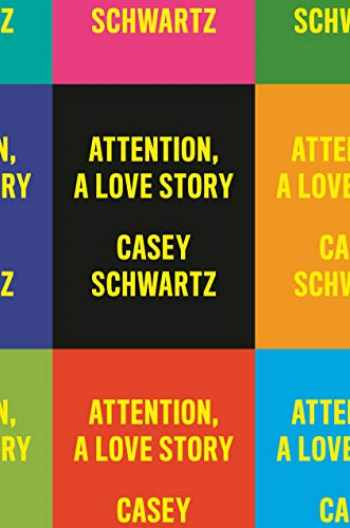 9781524747107-1524747106-Attention: A Love Story