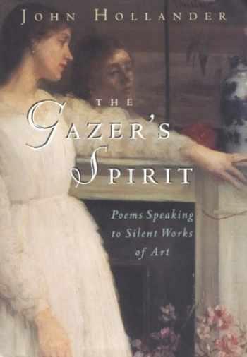 9780226349497-0226349497-The Gazer's Spirit: Poems Speaking to Silent Works of Art