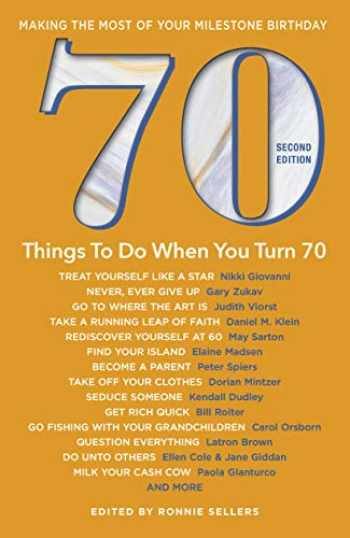 9781416246763-1416246762-70 Things to Do When You Turn 70, Second Edition - 70 Achievers on How To Make the Most of Your 70th Milestone Birthday (Milestone Series)
