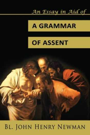 9780615899589-0615899587-An Essay in Aid of a Grammar of Assent