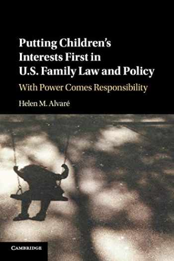 9781316629635-1316629635-Putting Children's Interests First in US Family Law and Policy: With Power Comes Responsibility