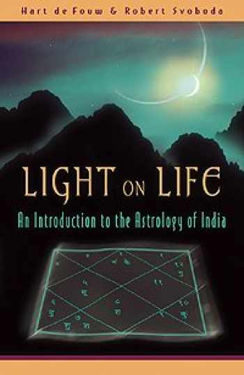 9780940985698-0940985691-Light on Life: An Introduction to the Astrology of India