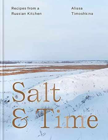 9781784725389-1784725382-Salt & Time: Recipes from a Modern Russian Kitchen