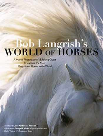 9781635861259-163586125X-Bob Langrish's World of Horses: A Master Photographer's Lifelong Quest to Capture the Most Magnificent Horses in the World