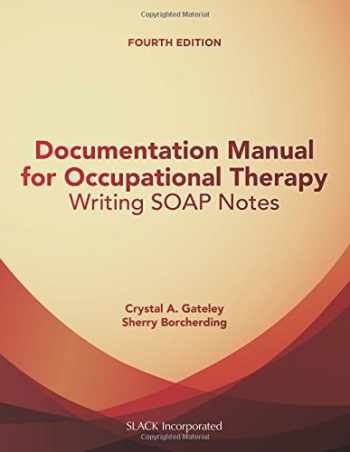 9781630912314-163091231X-Documentation Manual for Occupational Therapy (Writing SOAP Notes)