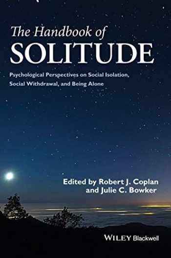 9781118427361-111842736X-The Handbook of Solitude: Psychological Perspectives on Social Isolation, Social Withdrawal, and Being Alone