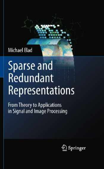 9781441970107-144197010X-Sparse and Redundant Representations: From Theory to Applications in Signal and Image Processing