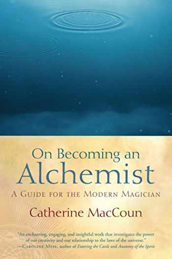 9781590306871-1590306872-On Becoming an Alchemist: A Guide for the Modern Magician