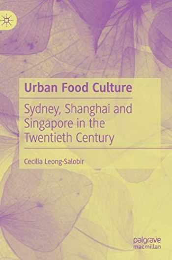 9781137522238-1137522232-Urban Food Culture: Sydney, Shanghai and Singapore in the Twentieth Century