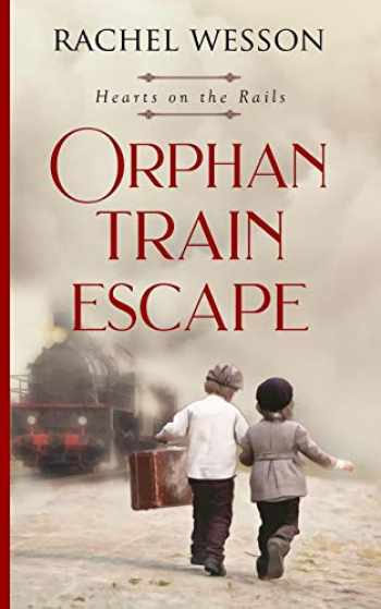 9781718064829-1718064829-Orphan Train Escape (Hearts On The Rails)