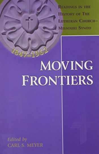 9780570044611-0570044618-Moving Frontiers: Readings in the History of the Lutheran Church Missouri Synod