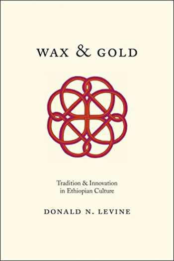 9780226215440-022621544X-Wax and Gold: Tradition and Innovation in Ethiopian Culture
