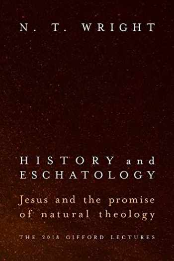 9781481309622-1481309625-History and Eschatology: Jesus and the Promise of Natural Theology