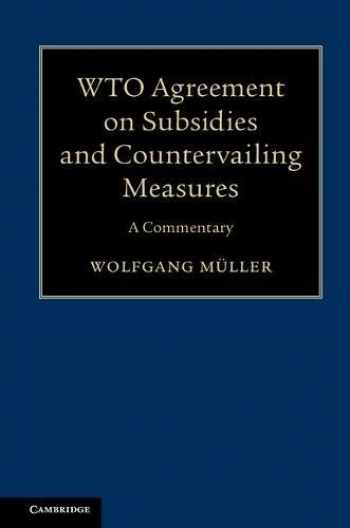 9781108417396-1108417396-WTO Agreement on Subsidies and Countervailing Measures: A Commentary