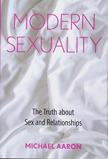 9781442253216-1442253215-Modern Sexuality: The Truth about Sex and Relationships