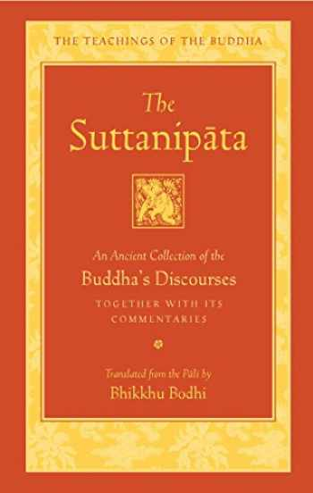 9781614294290-1614294291-The Suttanipata: An Ancient Collection of the Buddha's Discourses Together with Its Commentaries (The Teachings of the Buddha)