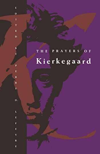 9780226470573-0226470571-The Prayers of Kierkegaard