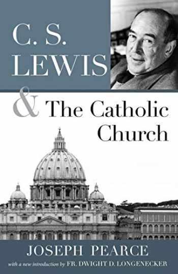9781618902306-161890230X-C.S. Lewis and the Catholic Church