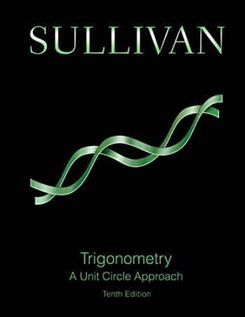 9780321978608-0321978609-Trigonometry: A Unit Circle Approach (10th Edition)
