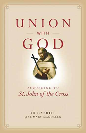 9781622828586-1622828585-Union with God: According to St. John of the Cross (Spiritual Direction)