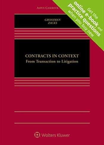 9781454877035-1454877030-Contracts in Context: From Transaction to Litigation (Aspen Casebook) [Connected Casebook]