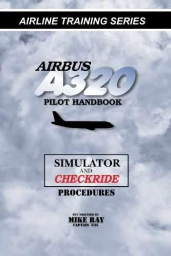 9781460955512-146095551X-Airbus A320 pilot handbook: Simulator and checkride techniques (Airline Training Series)